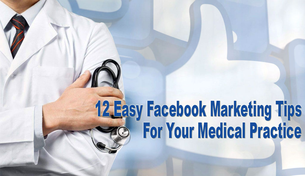 12-Easy-Facebook-Marketing-Tips-For-Your-Medical-Practice