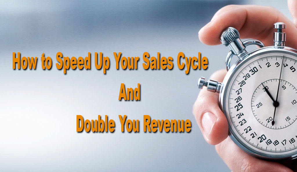 How-to-Speed-Up-Your-Sales-Cycle-Double-You-Revenue-