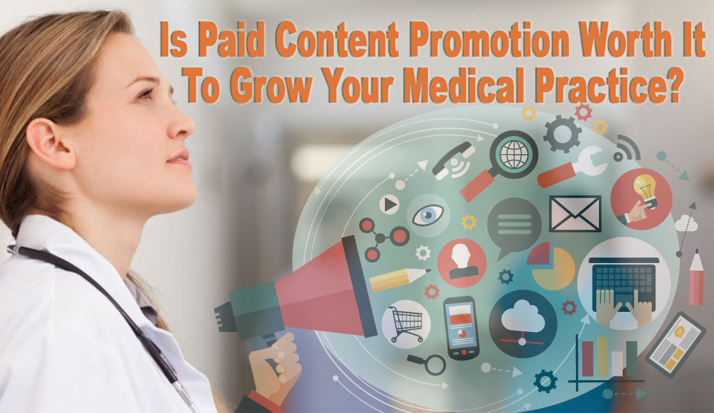 Is-Paid-Content-Promotion-Worth-It-To-Grow-Your-Medical-Practice