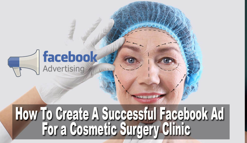 Successful-Facebook-Ad-for-a-Cosmetic-Surgery-Clinic